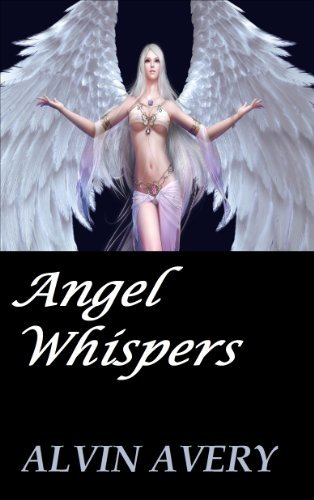 Angel Whispers  by  Alvin Avery