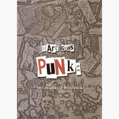 Punk: tres décadas de resistencia  by  Marc Gras i Cots