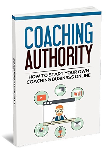 Coaching Authority: Learn How to Start Your Own Coaching Business Online  by  Walter Smith