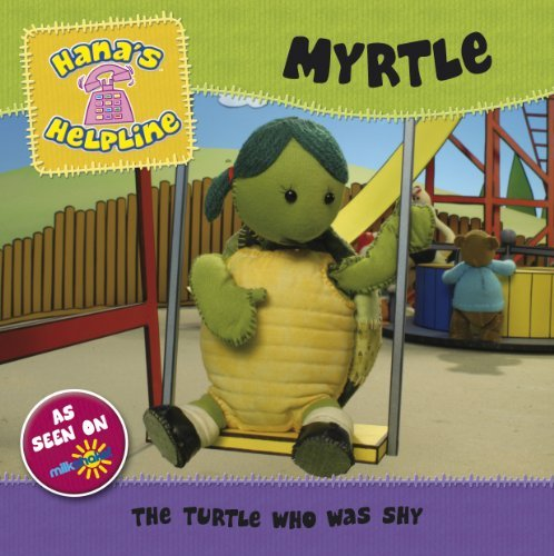 Hanas Helpline MYRTLE: The Turtle who was Shy  by  Unstated