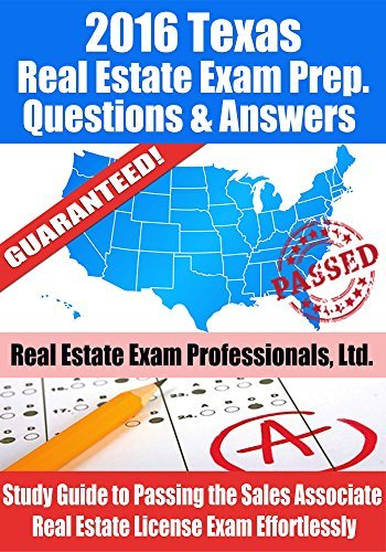 2016 Texas Real Estate Exam Prep Questions and Answers: Study Guide to Passing the Salesperson Real Estate License Exam Effortlessly  by  Real Estate Exam Professionals Ltd.