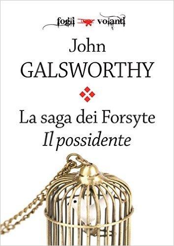 La saga dei Forsyte. Primo volume. Il possidente  by  John Galsworthy