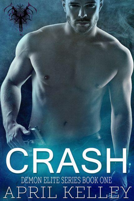 Crash (Demon Elite # 1) April Kelley