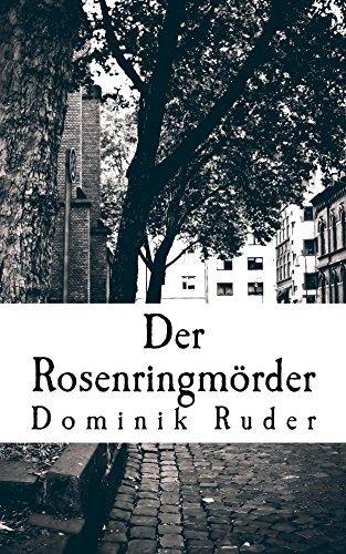 Der Rosenringmörder (Fantastische Romane 2)  by  Dominik Ruder