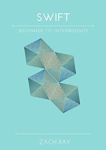 Swift: Beginner to Intermediate Zach Ray