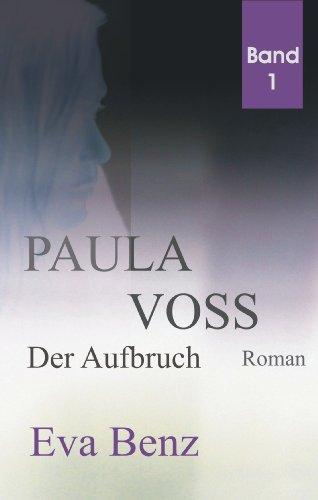 PAULA VOSS | Der Aufbruch | Band 1 Eva Benz