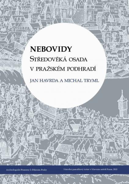 Nebovidy. Středověká osada v pražském podhradí Jan Havrda