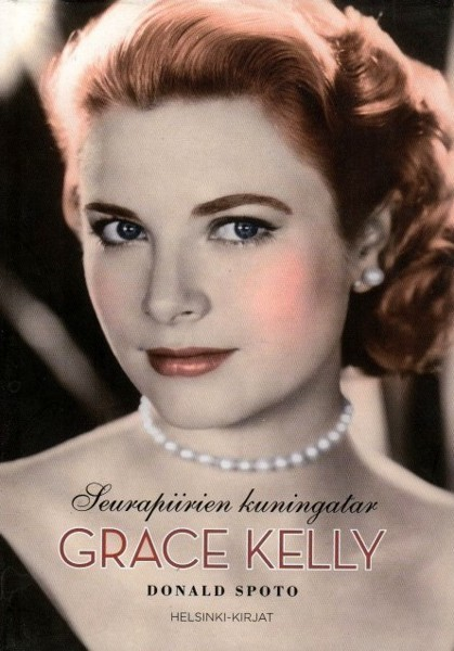 Seurapiirien kuningatar Grace Kelly Donald Spoto