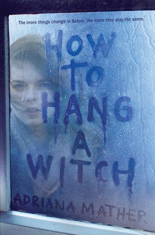 How to Hang a Witch Adriana Mather