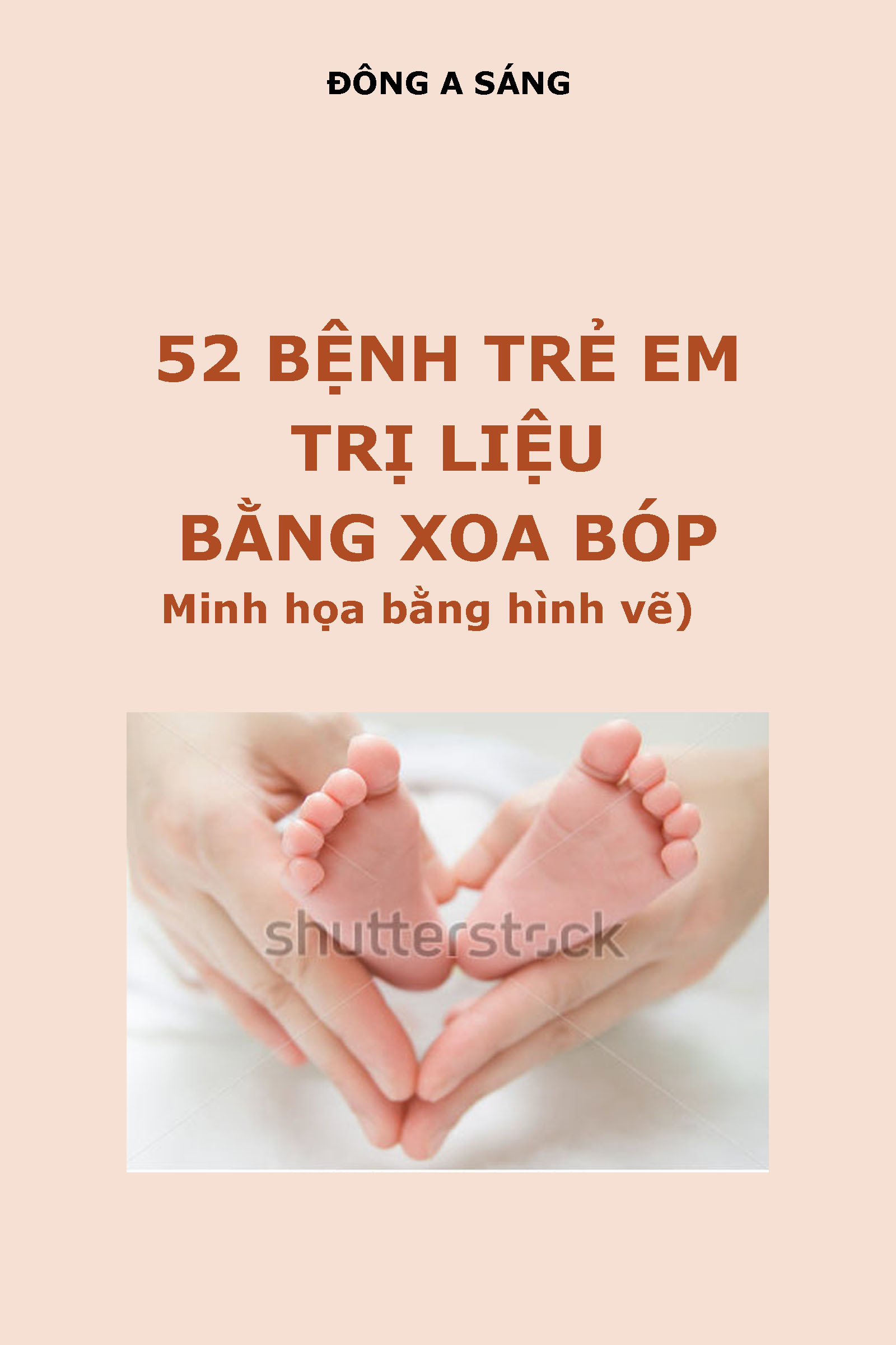 52 bệnh trẻ em - Trị liệu bằng xoa bóp  by  Dong A Sang