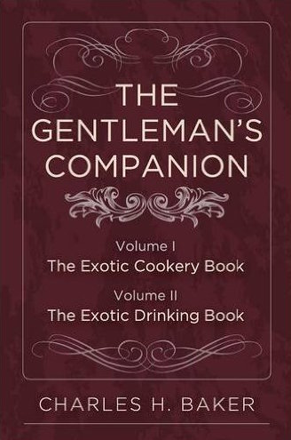 The Gentlemans Companion (Volumes I and II)  by  Charles H. Baker Jr.
