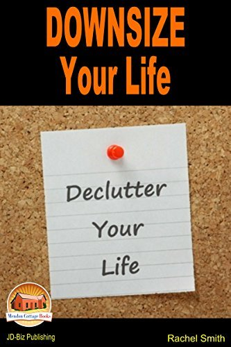 Downsize Your Life - Declutter Your Life Rachel Smith