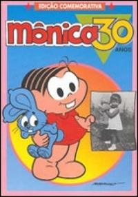 Mônica 30 Anos  by  Mauricio de Sousa