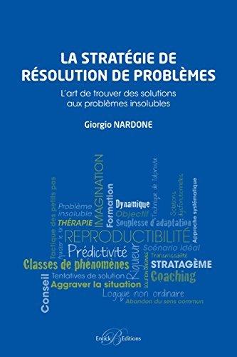 La stratégie de résolution de problèmes Nardone Giorgio
