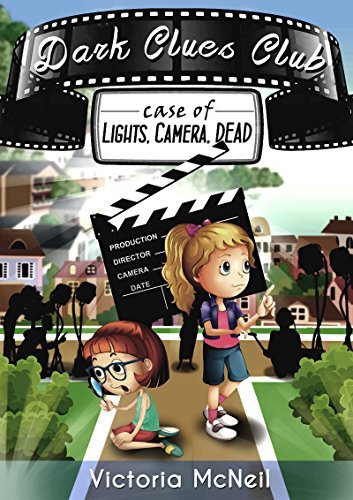 Dark Clues Club (Kids Detective Book, Childrens Books ages 7-12 Popular Books for Kids): Case of Lights, Camera, Dead  by  Victoria McNeil