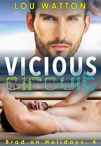 Vicious Circuit: Gay M/M Erotica Romance (Brad on Holidays Book 4)  by  Lou Watton