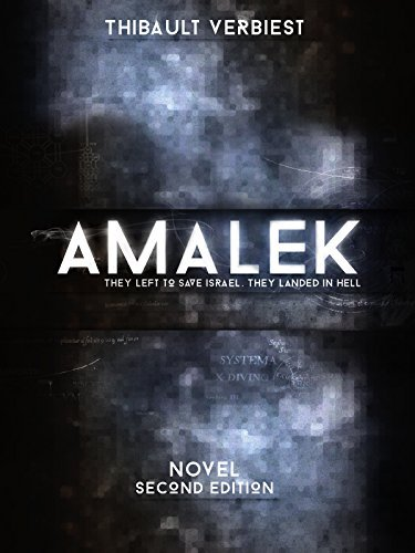 Amalek: They left to save Israel. They landed in hell. Thibault Verbiest