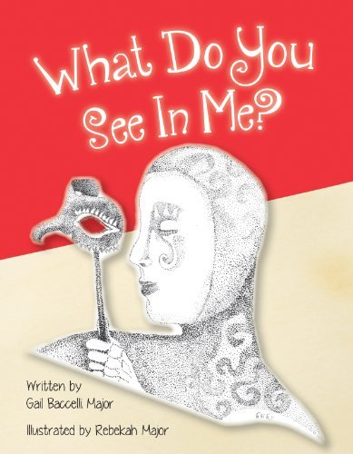 What Do You See In Me? Gail Baccelli Major