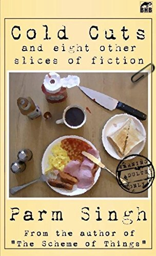 Cold Cuts and eight other slices of fiction Parm Singh