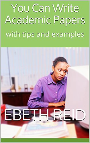 You Can Write Academic Papers: with tips and examples  by  Ebeth Reid