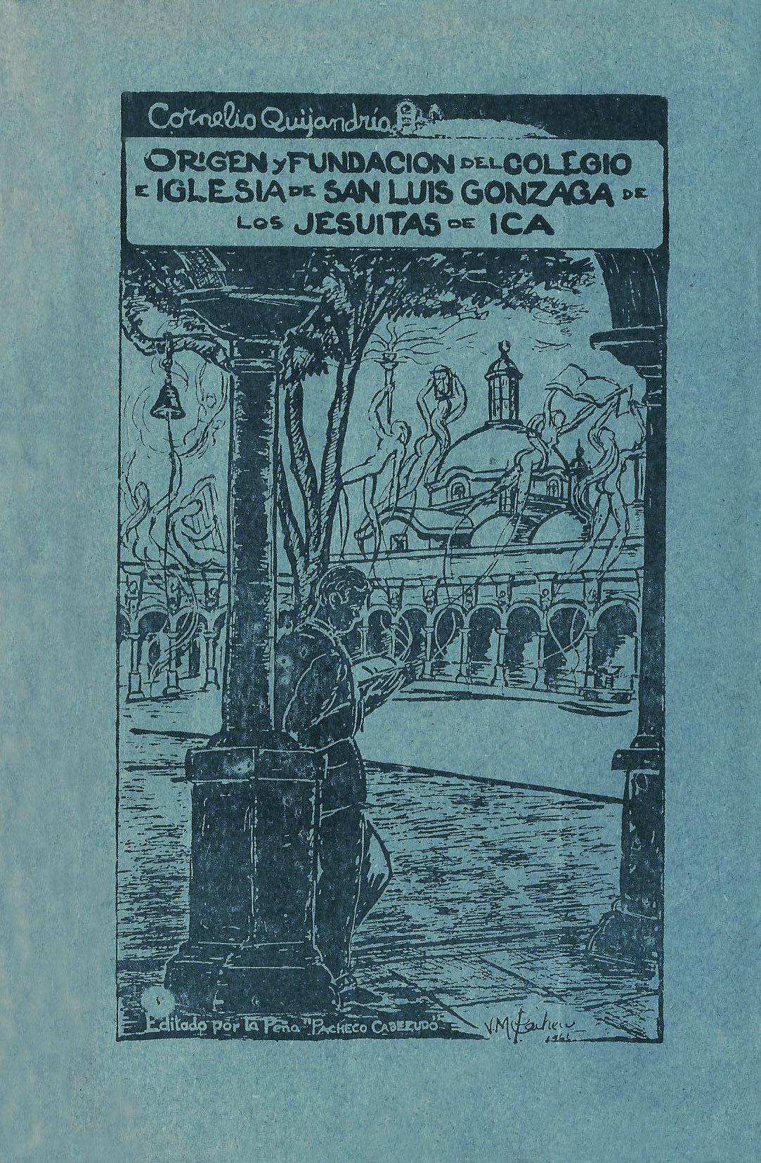 Origen y Fundación del Colegio e Iglesia de San Luis Gonzaga de los Jesuitas de Ica  by  Cornelio Quijandria Alvarez