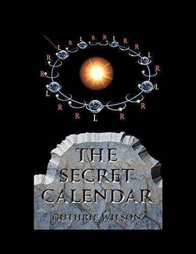 The Secret Calendar: AnAwakening to the Truth  by  Guthrie Wilson