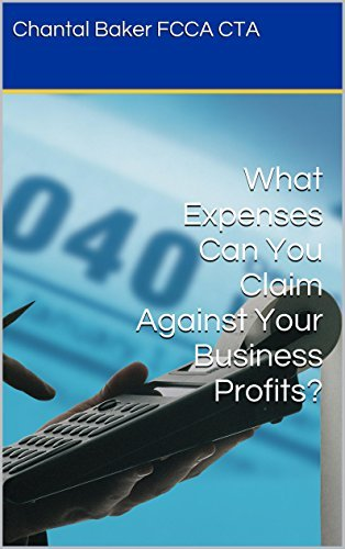What Expenses Can You Claim Against Your Business Profits? Chantal Baker