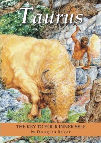 Taurus - The Key to Your Inner Self (Douglas Baker Zodiac Series)  by  Douglas M Baker
