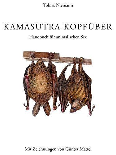 Kamasutra kopfüber: Handbuch für animalischen Sex Tobias Niemann