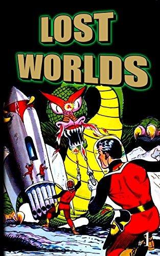 Lost Worlds: Issue One (Lost Worlds (Reprint) Book 1) John Celardo