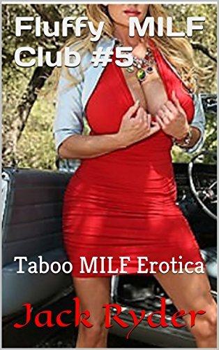Fluffy MILF Club #5: Taboo MILF Erotica Jack Ryder