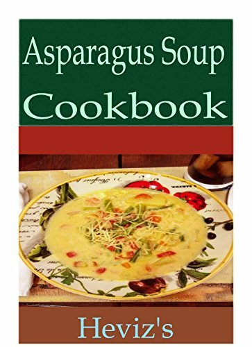 Asparagus Soup 101. Delicious, Nutritious, Low Budget, Mouth watering Asparagus Soup Cookbook  by  Hevizs
