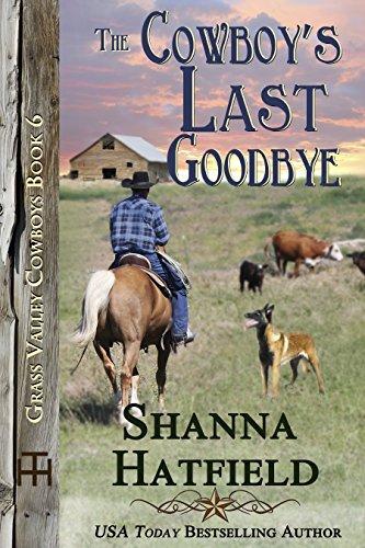 The Cowboys Last Goodbye (Grass Valley Cowboys Book 6)  by  Shanna Hatfield