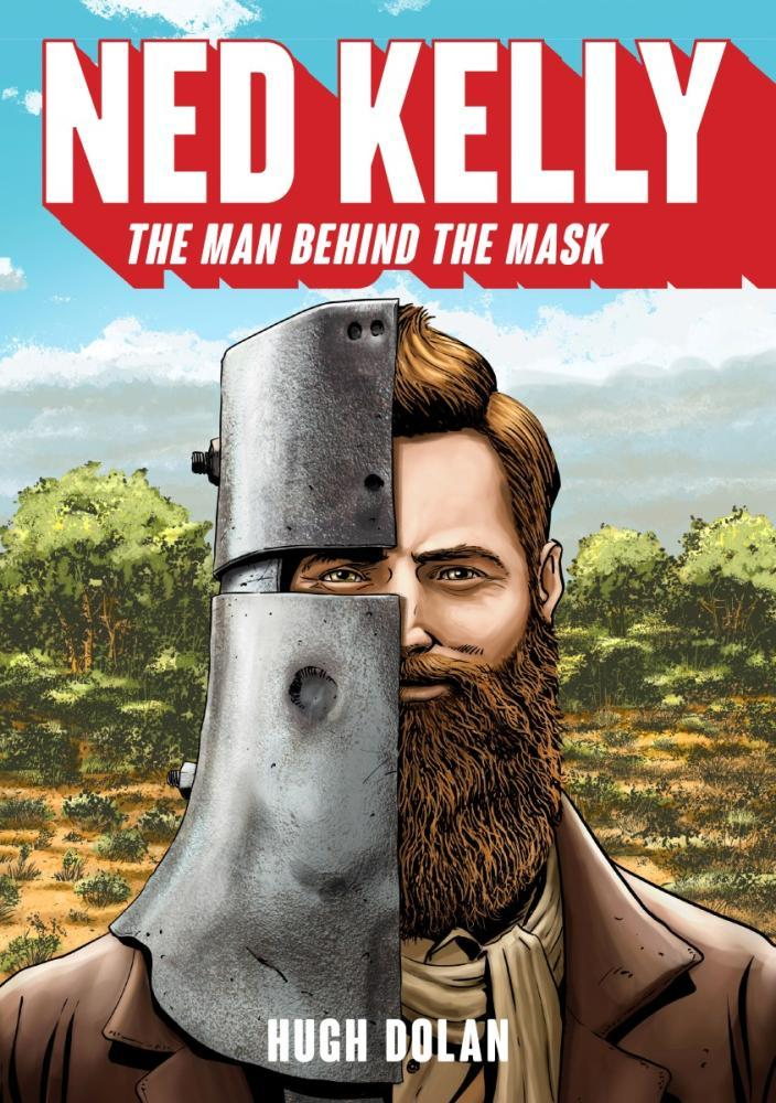 Ned Kelly ehe Man Behind the Mask  by  Hugh Dolan