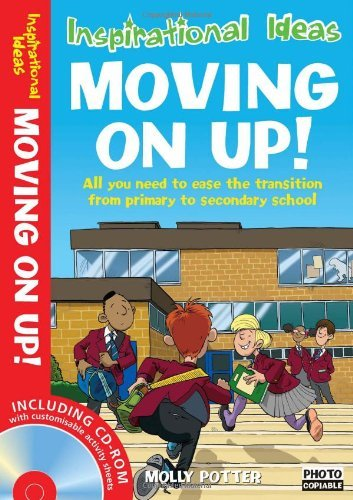 Moving on Up: All You Need to Ease the Transition from Primary to Secondary School.  by  Molly Potter by Molly Potter