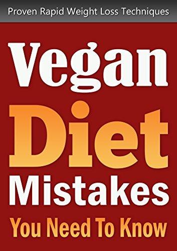 Vegan Diet: Vegan Diet Mistakes You Need To Know: Vegetarian Cooking, Detoxes, Cleanses, Vegan, Plant Based Diet, Low Fat, Paleo Jenny Bishop
