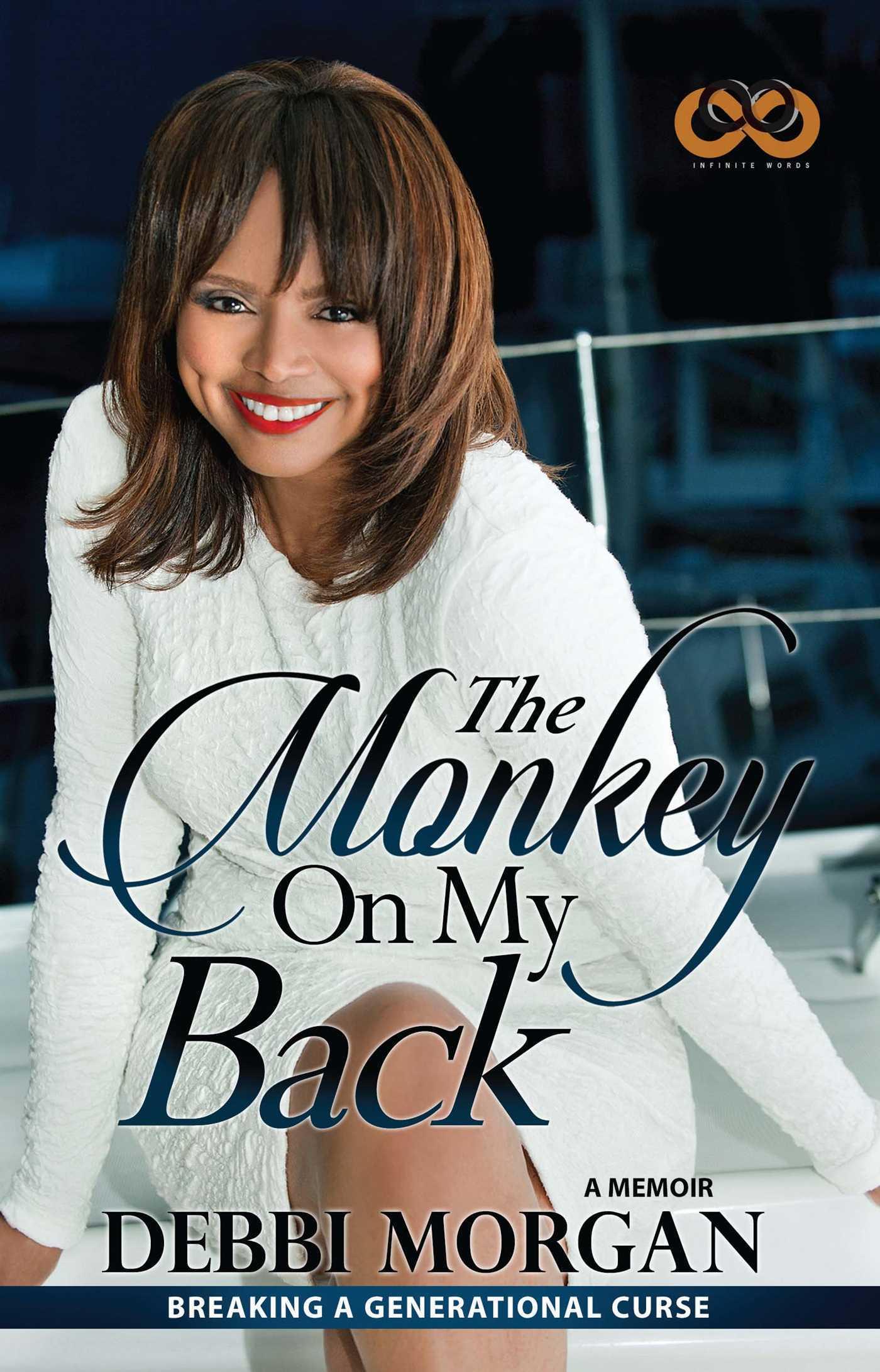 The Monkey on My Back: A Memoir Debbi Morgan