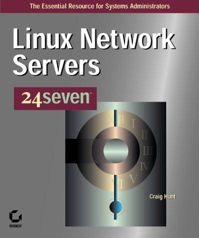 Linux Network Servers 24 Seven  by  Craig Hunt