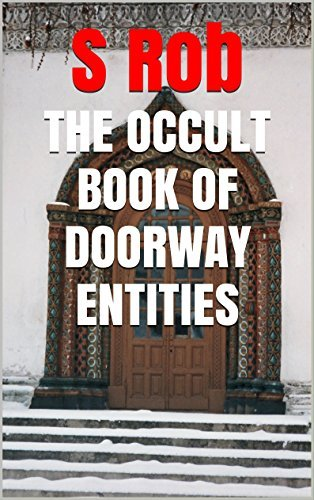 THE OCCULT BOOK OF DOORWAY ENTITIES S Rob
