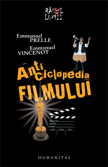 Anticiclopedia filmului. Dicţionar comic şi studii de haz Emmanuel Prelle