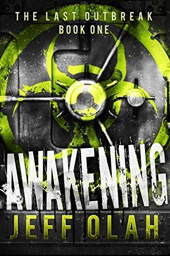The Last Outbreak - AWAKENING - Book 1  by  Jeff Olah