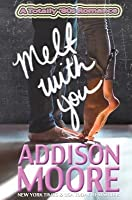 Melt with You: (A Totally '80s Romance)
