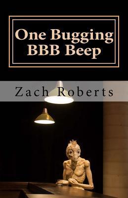 One Bugging Bbb Beep: A Musical Memoir Zach Roberts
