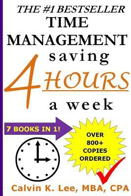 Time Management: Saving 4 Hours a Week  by  Calvin K Lee