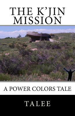 The KJin Mission: A Power Colors Tale Talee