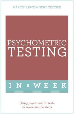 Successful Psychometric Testing in a Week: Teach Yourself Gareth Lewis