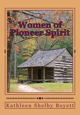 Women of Pioneer Spirit Kathleen Shelby Boyett