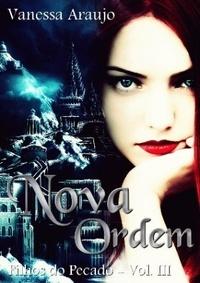 Nova Ordem (Série Filhos do Pecado, #3)  by  Vanessa Araujo