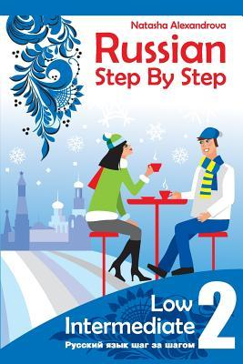 Russian Step Step, Low Intermediate: Level 2 with Audio Direct Download by Natasha Alexandrova