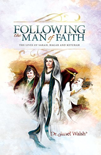 Following the Man of Faith  by  Dr. Janet Walsh